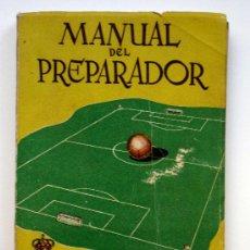 Coleccionismo deportivo: MANUAL DEL PREPARADOR -REAL FEDERACION ESPAÑOLA DE FUTBOL - AÑOS 50. Lote 24841498