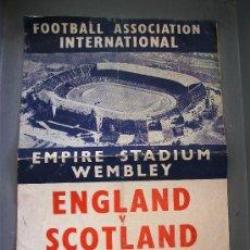 Coleccionismo deportivo: CANCIONERO FUTBOL INGLES: FOOTBALL ASSOCIATION INTERNATIONAL, WEMBLEY, ENGLAND V. SCOTLAND, 1955. Lote 20093885
