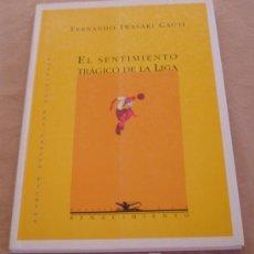 Coleccionismo deportivo: EL SENTIMIENTO TRÁGICO DE LA LIGA - FERNANDO IWASAKI CAUTI - COLECCION LOS CUATRO VIENTOS Nº 12.. Lote 20769414