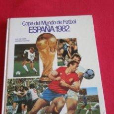 Coleccionismo deportivo: LIBRO COPA DEL MUNDO DE FUTBOL ESPAÑA 1982. Lote 27342035