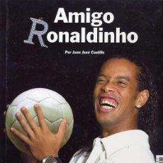 Collectionnisme sportif: AMIGO RONALDINHO - MUNDO DEPORTIVO - 2005 - TAPAS DURAS - 56 PÁGINAS COLOR. Lote 20964840