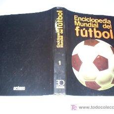 Coleccionismo deportivo: ENCICLOPEDIA MUNDIAL DEL FÚTBOL TOMO 1 OCEANO 1981 MUCHAS FOTOS MUNDIALES AB42402. Lote 26469780