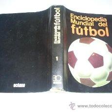 Coleccionismo deportivo: ENCICLOPEDIA MUNDIAL DEL FÚTBOL VOLUMEN 1 DE LOS ORÍGENES AL MUNDIAL CARLOS GISPERT RM41368. Lote 21574277