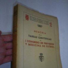 Coleccionismo deportivo: MEMORIA DE LAS TAREAS CIENTÍFICAS DEL I CONGRESO DE PREVISIÓN Y MEDICINA DE FÚTBOL RFEF 1954 RM40237. Lote 71480633