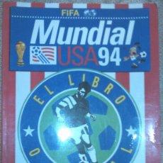 Coleccionismo deportivo: LIBRO OFICIAL DEL MUNDIAL DE FÚTBOL USA 94 (FIFA). Lote 22793838