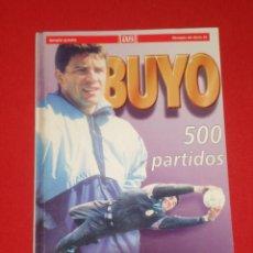 Coleccionismo deportivo: BUYO ****UN VETERANO DE 500 PARTIDOS **** AÑO 1995.FERNANDO SOTILLO OÑORO.. Lote 23423667