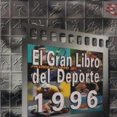 Coleccionismo deportivo: EL GRAN LIBRO DEL DEPORTE 1996. Lote 27145640