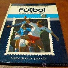 Coleccionismo deportivo: LIBRO DE LOS MUNDIALES DE FUTBOL A TRAVES DE LOS SELLOS(50 ANIVERSARIO 1932-1982). Lote 25678952