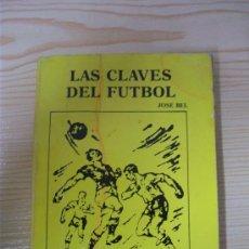 Collectionnisme sportif: LAS CLAVES DEL FUTBOL / JOSE BEL / PEREA EDICIONES 1989. Lote 26101217