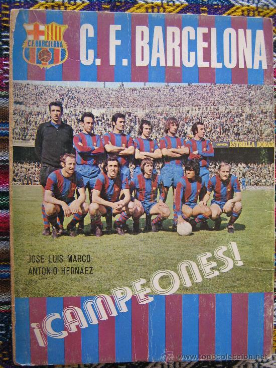 LIBRO BARÇA FC BARCELONA CF CAMPEONES CF BARCELONA 1974 ILUSTRADISIMO VER FOTOS ES EL MISMO (Coleccionismo Deportivo - Libros de Fútbol)