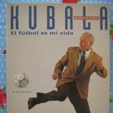 Coleccionismo deportivo: BARÇA FUTBOL CLUB CF BARCELONA FC LIBRO KUBALA EL FUTBOL ES MI VIDA, MIREN LAS FOTOS ES EL MISMO. Lote 26417526