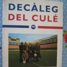 Coleccionismo deportivo: BARÇA FUTBOL CLUB CF BARCELONA FC LIBRO DECÀLEG DEL CULÉ EN CATALAN MIREN LAS FOTOS ES EL MISMO. Lote 26418266