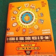 Coleccionismo deportivo: SUPER DINAMICO-HISTORIA DEL FUTBOL ESPAÑOL TOMO 7-160 PAGINAS-115X90MM-1977-1978. Lote 26760628