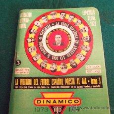 Coleccionismo deportivo: SUPER DINAMICO-HISTORIA DEL FUTBOL ESPAÑOL TOMO 3-160 PAGINAS-115X90MM-1973-1974. Lote 26760870