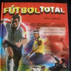Coleccionismo deportivo: FUTBOL TOTAL. CLIVE GILFORD. ED. SM. 2006 144PAG.. Lote 26823893