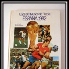 Coleccionismo deportivo: COPA DEL MUNDO DE FUTBOL ESPAÑA 1982 30CM X 23CM TAPA DURA. Lote 27853725