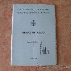 Coleccionismo deportivo: REGLAS DEL JUEGO,COMITE NACIONAL DE ARBITROS DE LA REAL FED.ESPAÑOLA FUTBOL,AÑO 1965. Lote 27880958