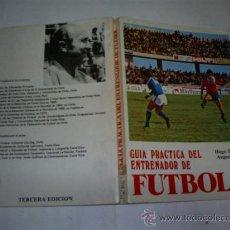 Coleccionismo deportivo: GUÍA PRÁCTICA DEL ENTRENADOR DE FÚTBOL HUGO TASSARA OLIVARES AUGUSTO PILA TELEÑA 1986 RM51538. Lote 229718375