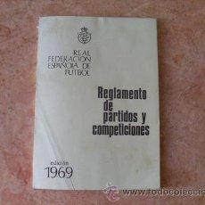 Coleccionismo deportivo: REGLAMENTO DE PARTIDOS Y COMPETICIONES,AÑO 1969,REAL FEDERACION ESPAÑOLA DE FUTBOL. Lote 28231883