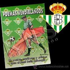 Coleccionismo deportivo: LIBRO - POEMAS VERDIBLANCOS - REAL BETIS BALOMPIÉ - FÚTBOL POESÍA DEPORTE EQUIPO POETAS. Lote 28400084