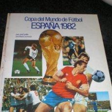Coleccionismo deportivo: LIBRO MUNDIAL DE ESPAÑA 1982. .. Lote 28910131