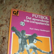 Coleccionismo deportivo: FÚTBOL, DEL APRENDIZAJE A LA COMPETENCIA-KARL-HEINZ HEDDERGOTT-1978-EDT: KAPELUSZ-BUENOS AIRES. Lote 28935107