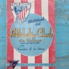 Coleccionismo deportivo: ANTIGUO Y PRECIOSO LIBRO HISTORIAL DEL ATHLETIC CLUB DE BILBAO - FRANCISCO G. DE UBIETA - AÑO 1941- . Lote 29054489