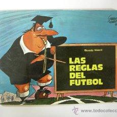 Coleccionismo deportivo: LAS REGLAS DEL FUTBOL - RICARDO BLANCH DIR. ESCUELA CATALANA ENTRENADORES FUTBOL 1976. Lote 29130299