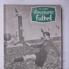 Coleccionismo deportivo: BREVIARIO DEL FUTBOL - DR. JANINI - 1º EDICION AÑO 1951 - PORTADA PUCHADES (VALENCIA C.F.). Lote 29538995