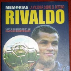 Coleccionismo deportivo: LA VICTORIA SOBRE EL DESTINO.MEMORIAS RIVALDO;RIVALDO/DAVID ESPINAR;AGUILAR 2001;¡NUEVO!. Lote 29623776