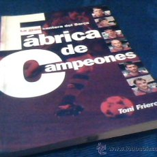 Coleccionismo deportivo: FABRICA DE CAMPEONES. LA GRAN CANTERA DEL BARÇA. TONI FRIEROS. FUTBOL CLUB BARCELONA. 1996.. Lote 30178304