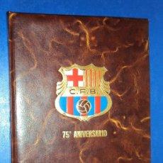 Coleccionismo deportivo: (F-16)LIBRO 75ª ANIVERSARIO C.F.BARCELONA PARA D.PABLO PORTA PRESIDENTE FEDERACION ESPAÑOLA FUTBOL. Lote 30705721