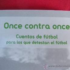 Coleccionismo deportivo: LIBRO FUTBOL. ONCE CONTRA ONCE,CUENTOS VARIOS AUTORES .. Lote 30810027