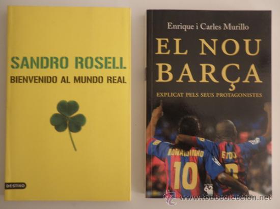 2 LIBROS FC BARCELONA: SANDRO ROSELL - BIENVENIDO AL MUNDO REAL + EL NOU BARÇA - ETO´O RONALDINHO (Coleccionismo Deportivo - Libros de Fútbol)