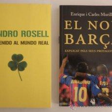 Coleccionismo deportivo: 2 LIBROS FC BARCELONA: SANDRO ROSELL - BIENVENIDO AL MUNDO REAL + EL NOU BARÇA - ETO´O RONALDINHO. Lote 30948040