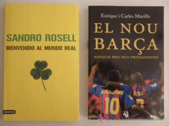 Coleccionismo deportivo: 2 Libros FC Barcelona: Sandro Rosell - Bienvenido al mundo real + El nou barça - Eto´o Ronaldinho - Foto 3 - 30948040