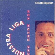 Coleccionismo deportivo: NUESTRA LIGA POR JOHAN CRUYFF 1991. Lote 30959351