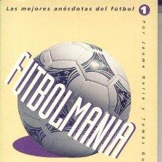 Coleccionismo deportivo - FUTBOLMANIA POR JAUME NOLLA Y TOMAS GUASCH - 30959716