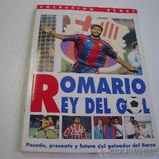 Coleccionismo deportivo: ROMARIO REY DEL GOL - PASADO, PRESENTE Y FUTURO DEL GOLEADOR DEL BARÇA - FUTBOL CLUB BARCELONA. Lote 31023814