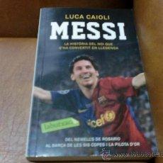 Coleccionismo deportivo: LIBRO=LLIBRE.-MESSI.LUCA CAIOLI.18,00X11,30CMS..HISTORIA,LLEGENDA.2010.FUTBOL FC BARCELONA. F.C.. Lote 31247646