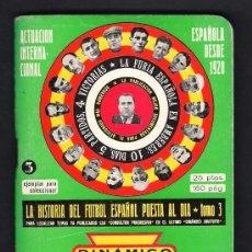 Coleccionismo deportivo: .LIBRO DINAMICO ** HISTORIA DEL FUTBOL, ESPAÑOL AL DÍA - 1973/1974 ** TOMO 3. Lote 31382847