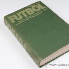 Coleccionismo deportivo: LIBRO, EL FUTBOL, POR ÁRPÁD CSANÁDI, EDITORIAL PLANETA, AÑO 1984. Lote 31525238