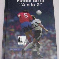 Coleccionismo deportivo: FÚTBOL DE LA ` A A LA Z ´ - POR JOAN VALLS - 2004 - PEDIDO MÍNIMO 10 EUROS. Lote 31589434