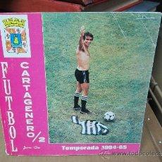 Coleccionismo deportivo: FUTBOL CARTAGENERO, TEMPORADA 84-85. Lote 31760034
