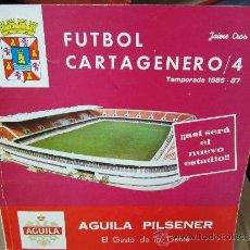 Coleccionismo deportivo: FUTBOL CARTAGENERO, TEMPORADA 86-87. Lote 31760051