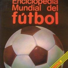 Coleccionismo deportivo: ENCICLOPEDIA MUNDIAL DEL FUTBOL. TOMO I. HISTORIA DE LOS MUNDIALES. ED. OCÉANO. 1981. Lote 127797772