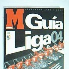 Coleccionismo deportivo: GUÍA MARCA LIGA 2004. TEMPORADA 2003/2004. GUÍA OFICIAL LFP. EDITADO POR MARCA. 434 PP. ILUSTRADAS. Lote 32112865