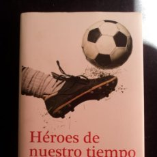 Coleccionismo deportivo: HEORES DE NUESTRO TIEMPO. SANTIAGO SEGURO.A. DEBATE. 488 PAG. Lote 32149118
