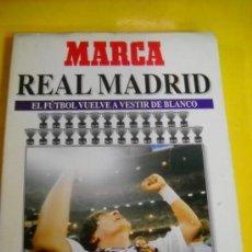 Coleccionismo deportivo: MARCA REAL MADRID EL FUTBOL VUELVE A VESTIR DE BLANCO. Lote 32303273