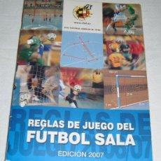 Coleccionismo deportivo: REGLAS DE JUEGO DEL FÚTBOL SALA EDICION 2007. Lote 32344621
